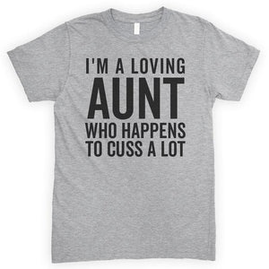 I'm A Loving Aunt Who Happens To Cuss A Lot Heather Gray Unisex T-shirt