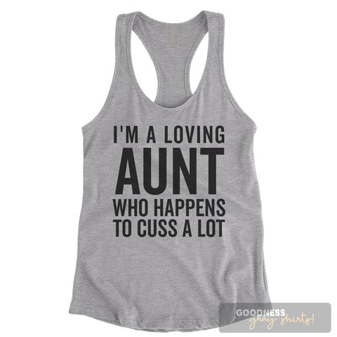 I'm A Loving Aunt Who Happens To Cuss A Lot Heather Gray Ladies Tank Top