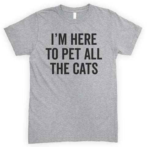I'm Here To Pet All The Cats Heather Gray Unisex T-shirt