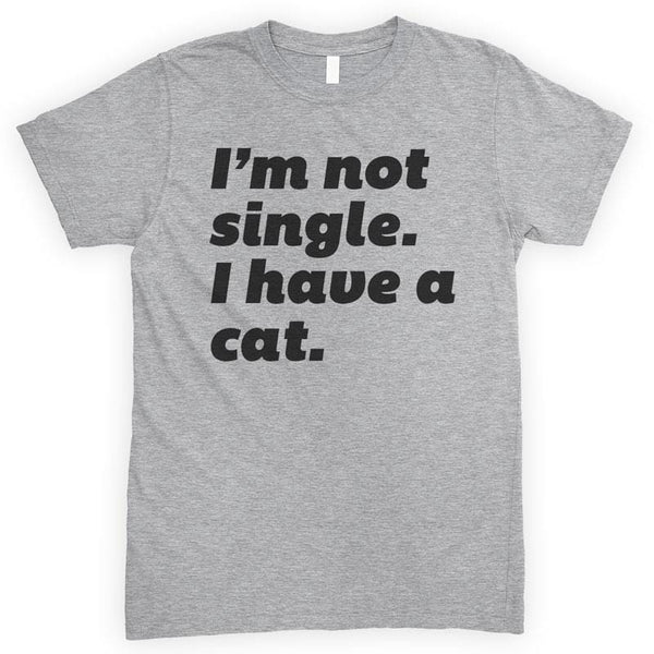 I'm Not Single I Have A Cat Heather Gray Unisex T-shirt