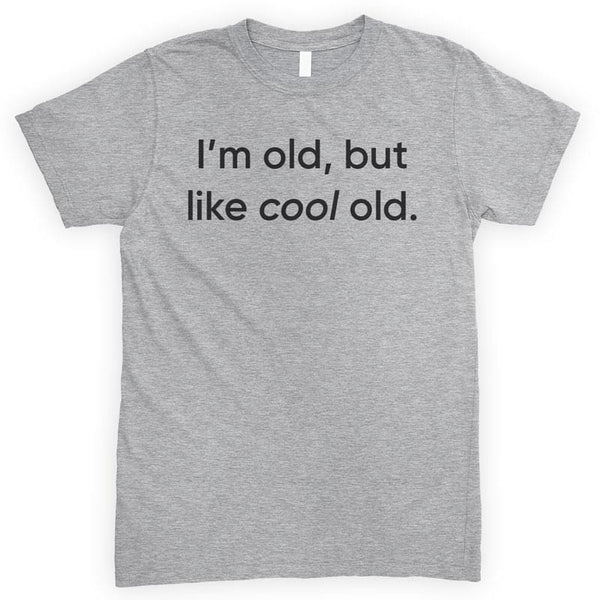 I'm Old But Like Cool Old Heather Gray Unisex T-shirt