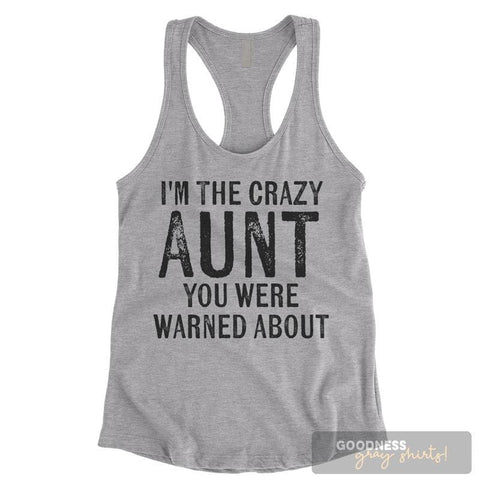 I'm The Crazy Aunt You Were Warned About Heather Gray Ladies Tank Top