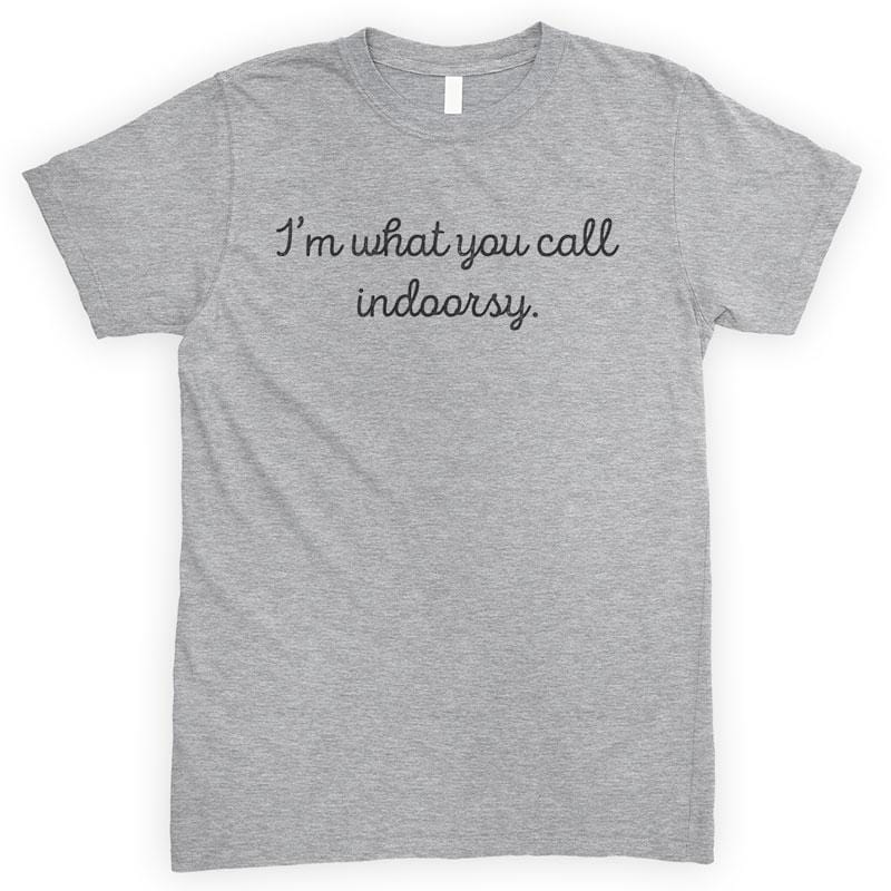 I'm What You Call Indoorsy Heather Gray Unisex T-shirt