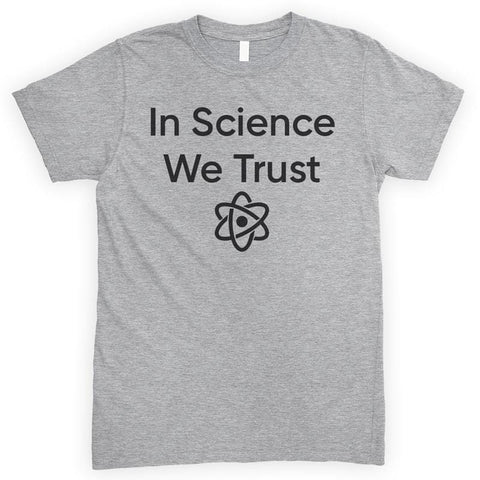 In Science We Trust Heather Gray Unisex T-shirt