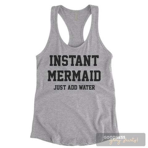 Instant Mermaid Just Add Water Heather Gray Ladies Tank Top