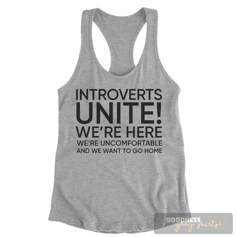 Introverts Unite! We're Here We're Uncomfortable And We Want To Go Home Heather Gray Ladies Tank Top