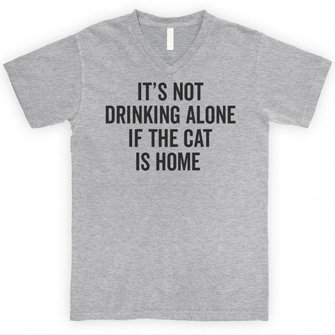 It's Not Drinking Alone If The Cat Is Home Heather Gray Unisex V-Neck T-shirt