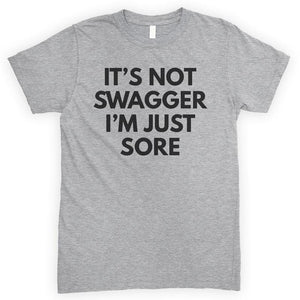 It's Not Swagger I'm Just Sore Heather Gray Unisex T-shirt