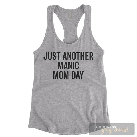 Just Another Manic Mom Day Heather Gray Ladies Tank Top