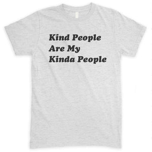 Kind People Are My Kinda People Heather Ash Unisex T-shirt
