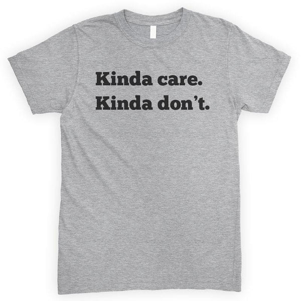 Kinda Care Kinda Don't Heather Gray Unisex T-shirt
