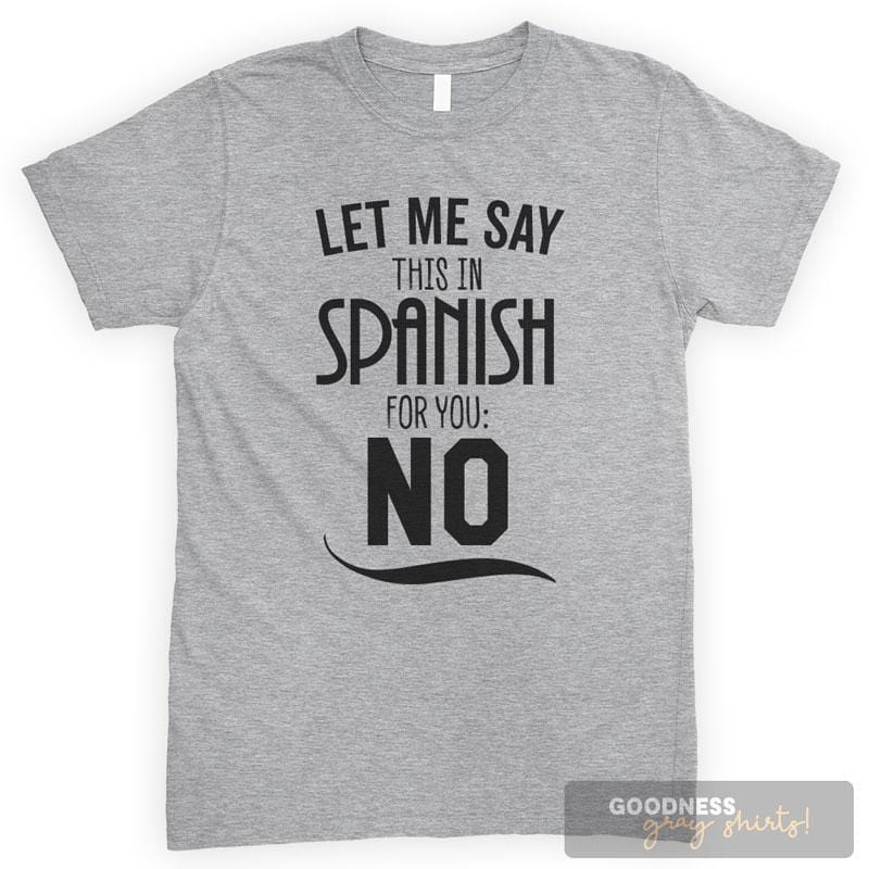 Let Me Say This In Spanish For You: No Heather Gray Unisex T-shirt