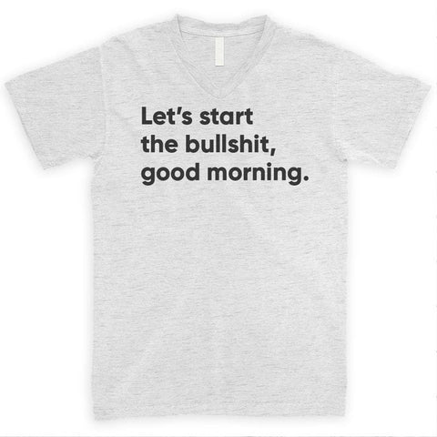 Let's Start The Bullshit, Good Morning Heather Ash Unisex V-Neck T-shirt
