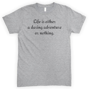 Life Is Either A Daring Adventure Or Nothing Heather Gray Unisex T-shirt