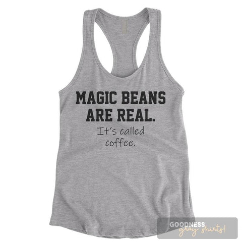 Magic Beans Are Real It's Called Coffee Heather Gray Ladies Tank Top