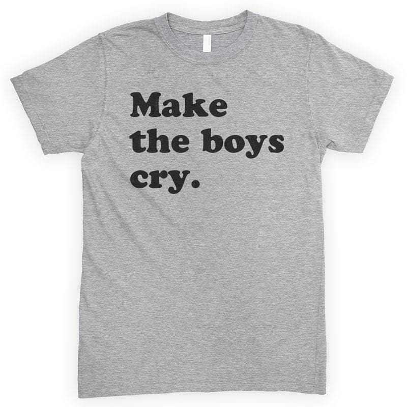 Make The Boys Cry Heather Gray Unisex T-shirt
