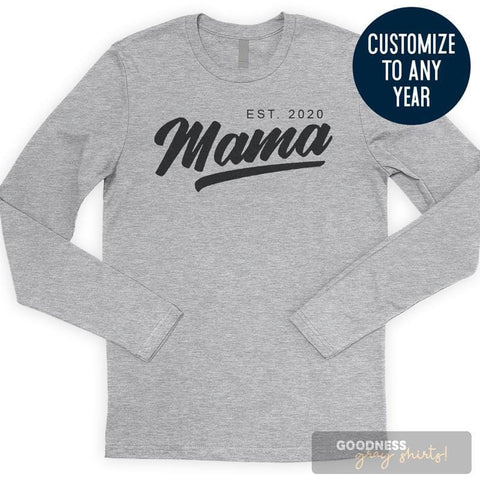 Mama Est. 2020 (Customize Any Year) Long Sleeve T-shirt