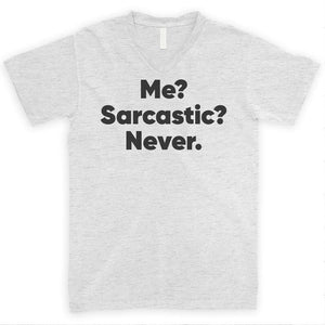 Me? Sarcastic? Never Heather Ash Unisex V-Neck T-shirt