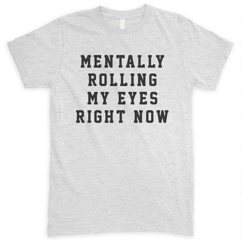 Mentally Rolling My Eyes Right Now Heather Ash Unisex T-shirt