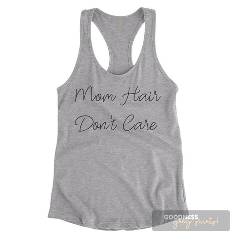 Mom Hair Don't Care Heather Gray Ladies Tank Top
