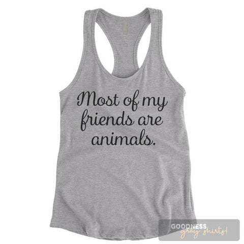 Most of My Friends Are Animals Heather Gray Ladies Tank Top