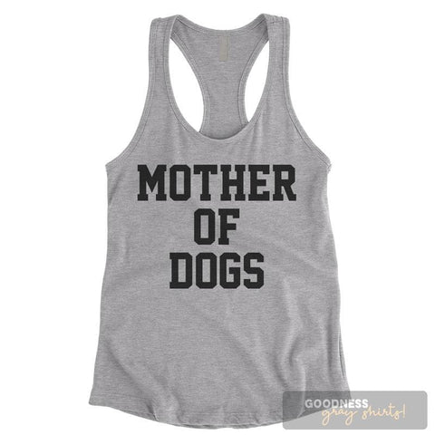 Mother Of Dogs Heather Gray Ladies Tank Top
