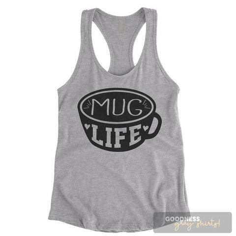 Mug Life Heather Gray Ladies Tank Top