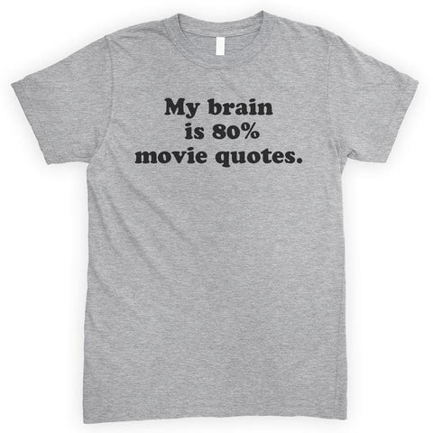 My Brain Is 80% Movie Quotes Heather Gray Unisex T-shirt