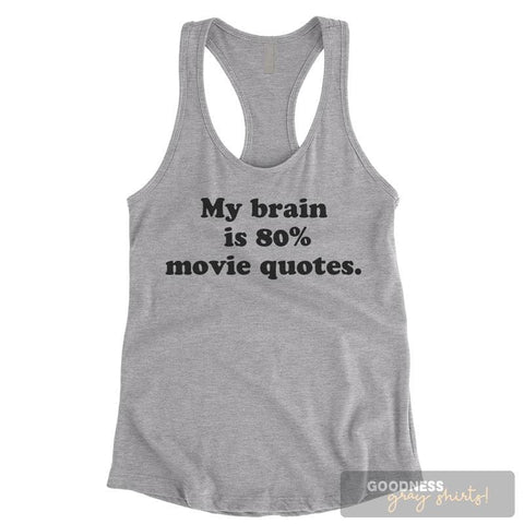 My Brain Is 80% Movie Quotes Heather Gray Ladies Tank Top
