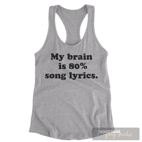 My Brain Is 80% Song Lyrics Heather Gray Ladies Tank Top