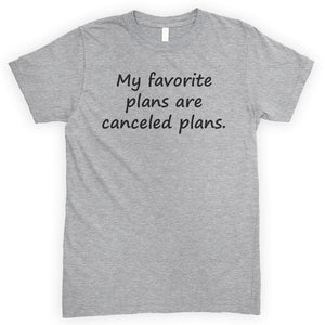 My Favorite Plans Are Canceled Plans Heather Gray Unisex T-shirt