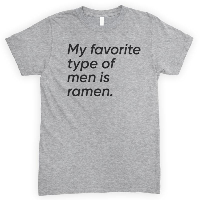 My Favorite Type Of Men Is Ramen Heather Gray Unisex T-shirt
