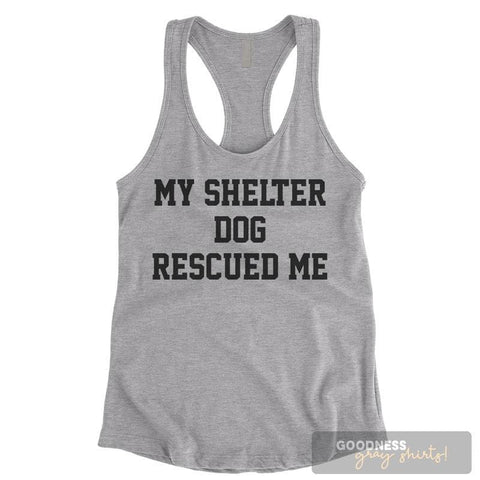 My Shelter Dog Rescued Me Heather Gray Ladies Tank Top