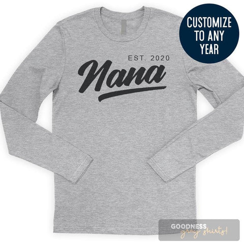 Nana Est. 2020 (Customize Any Year) Long Sleeve T-shirt