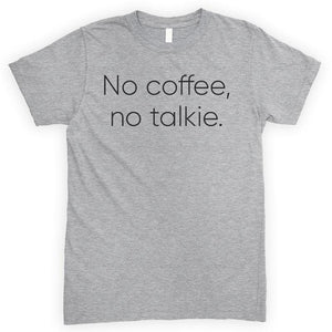 No Coffee No Talkie Heather Gray Unisex T-shirt