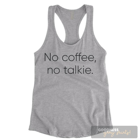 No Coffee No Talkie Heather Gray Ladies Tank Top