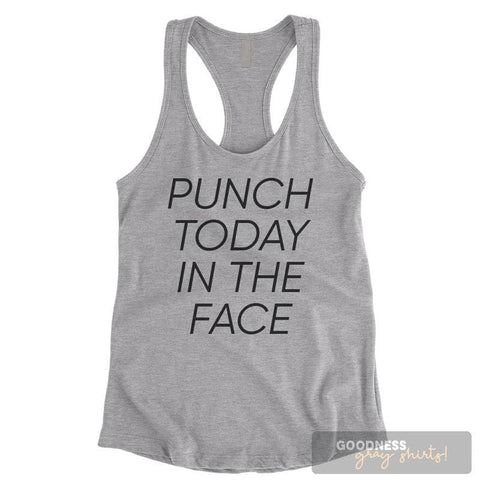Punch Today In The Face Heather Gray Ladies Tank Top