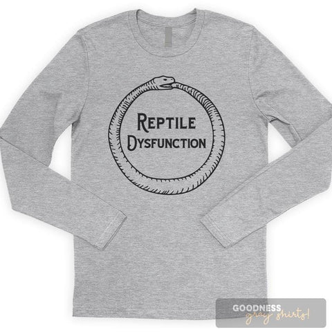 Reptile Dysfunction Long Sleeve T-shirt