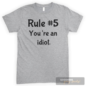 Rule #5 You're An Idiot Heather Gray Unisex T-shirt