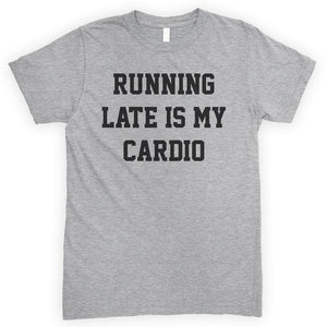 Running Late Is My Cardio Heather Gray Unisex T-shirt