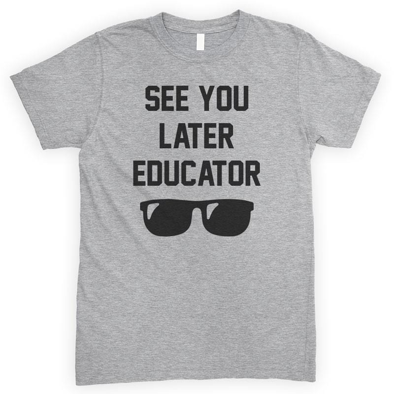 See You Later Educator Heather Gray Unisex T-shirt