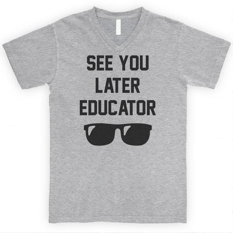 See You Later Educator Heather Gray Unisex V-Neck T-shirt