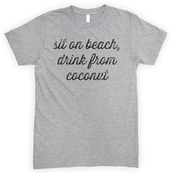 Sit On Beach Drink From Coconut Heather Gray Unisex T-shirt