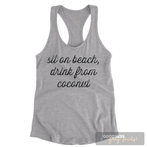 Sit On Beach Drink From Coconut Heather Gray Ladies Tank Top
