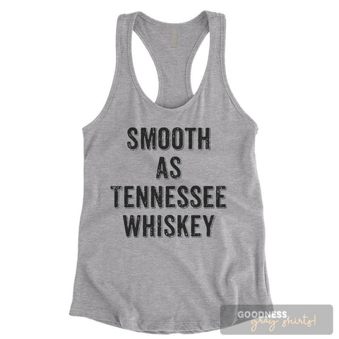 Smooth As Tennessee Whiskey Heather Gray Ladies Tank Top
