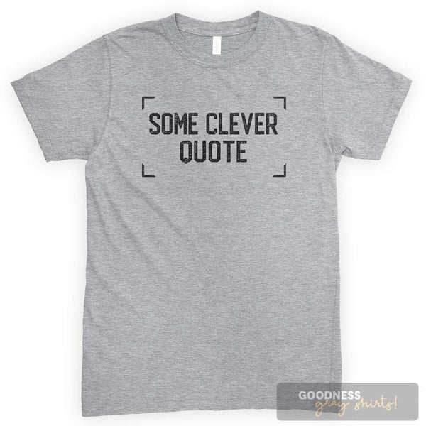Some Clever Quote Heather Gray Unisex T-shirt