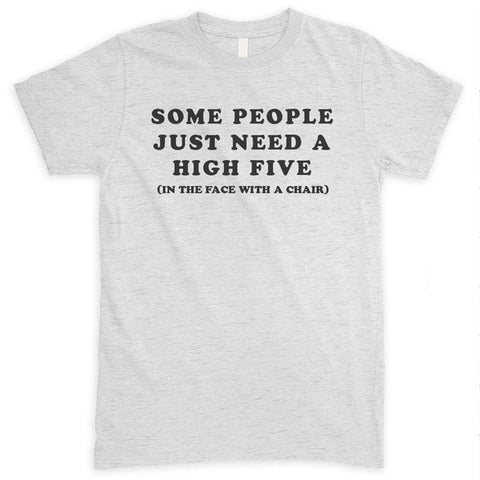 Some People Just Need A High Five Heather Ash Unisex T-shirt