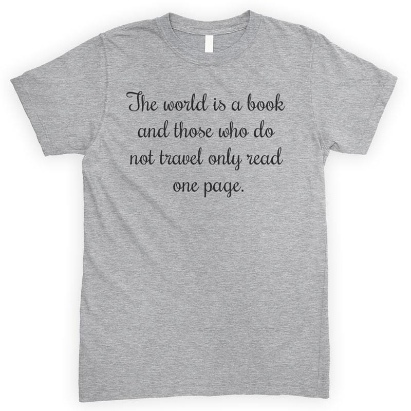 The World Is A Book And Those Who Do Not Travel Only Read One Page Heather Gray Unisex T-shirt