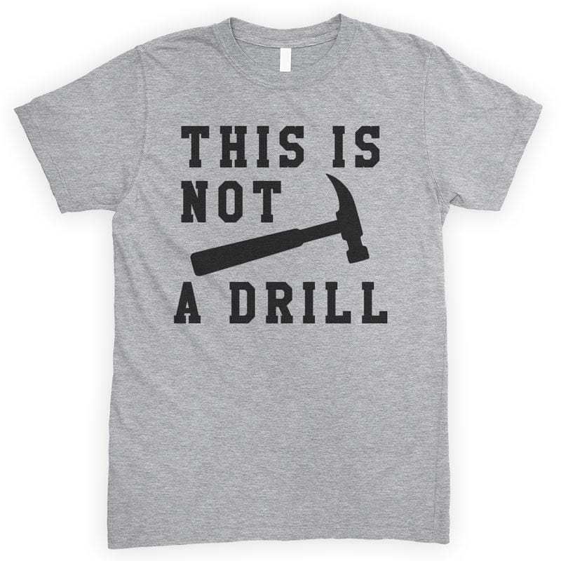 This Is Not A Drill Heather Gray Unisex T-shirt