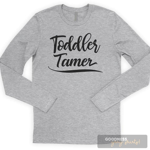 Toddler Tamer Long Sleeve T-shirt